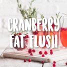 CRANBERRY FAT FLUSH DRINK