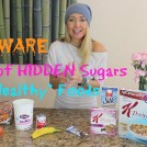 "Beware of Hidden Sugars in These Popular ""Healthy"" Foods"
