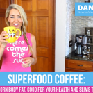 Superfood Coffee: Good for Your Health and Slims the Waistline
