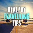 7 Tips for Eating Healthy While Traveling