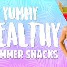 <thrive_headline click tho-post-37251 tho-test-235>Yummy Healthy Summer Snacks</thrive_headline>