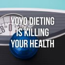 9 Serious Dangers of Yo-Yo Dieting (and the fix)