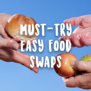 <thrive_headline click tho-post-44754 tho-test-337>7 Small Food Swaps that Make A Big Difference</thrive_headline>