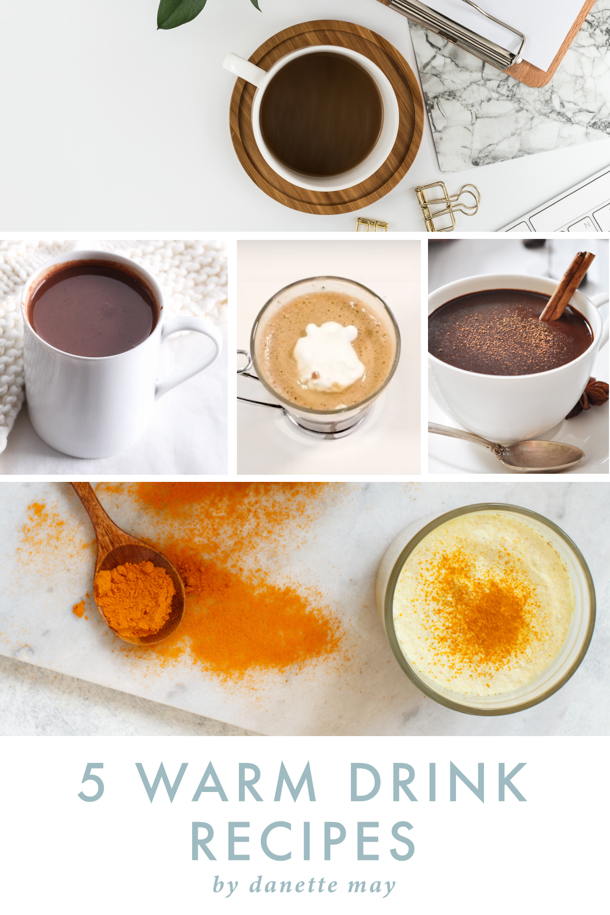 5 Warm Drinks by Danette May